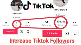 How To Increase Tiktok fans | Get tiktok followers | Tik tok per fans kaise badhaye 2019 hindi