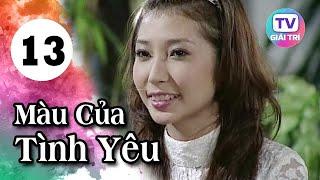 Màu Của Tình Yêu - Tập 13 | Phim Hay Việt Nam 2019