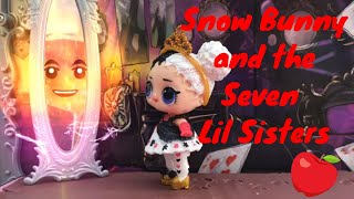 🍎 LOL Surprise! | Snow Bunny and the Seven Lil Sisters | Stop Motion Video | Featuring Fuzzy Pets