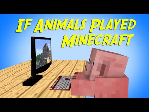 If Animals Played Minecraft