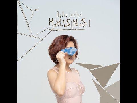 Download  MYTHA LESTARI - HALUSINASI    Gratis, download lagu terbaru