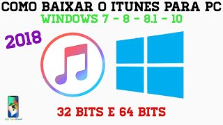 COMO BAIXAR/INSTALAR O ITUNES PARA PC - WINDOWS 7/8/8.1/10/10 S (32 e 64 BITS) [2018]
