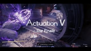 Actuation V - The Finale -