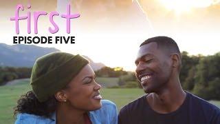FIRST   Episode 5 -