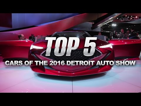 Top 5 Most Significant Reveals - 2016 Detroit Auto Show