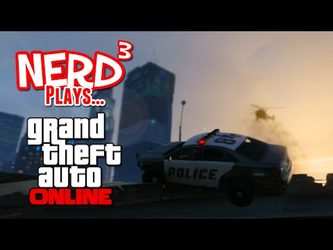 Nerd³ Plays... GTA Online... As the Police