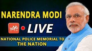 Modi LIVE   Modi Dedicates the National Police Memorial to the Nation