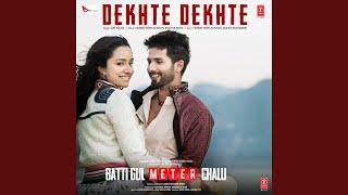 Dekhte Dekhte From 34 Batti Gul Meter Chalu 34