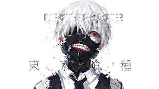 Guess the Anime Character #7 [TOKYO GHOUL EDITION] [EASY-HARD]