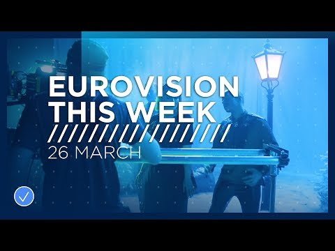 Eurovision This Week: 26 March 2019
