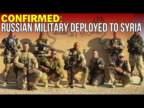 CONFIRMED: RUSSIAN MILITARY DEPLOYED TO SYRIA