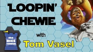 Loopin' Chewie Review - with Tom Vasel