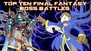 Top Ten Final Fantasy Boss Battles (OUTDATED)