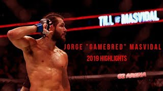 "Jorge ""GAMEBRED"" Masvidal 2019 Highlights (SCARFACE INSPIRED)"