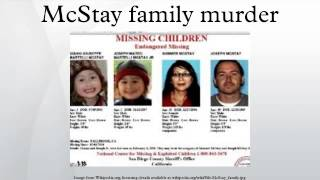 video The McStay family was an American family who were found murdered in the desert near Victorville, California on November 13, 2013. The family had disappeared ...