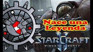 "STARCRAFT 2 WINGS OF LIBERTY - ""Nace una Leyenda"""