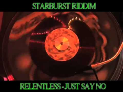 (starburst Riddim) Relentless - Just Say No video