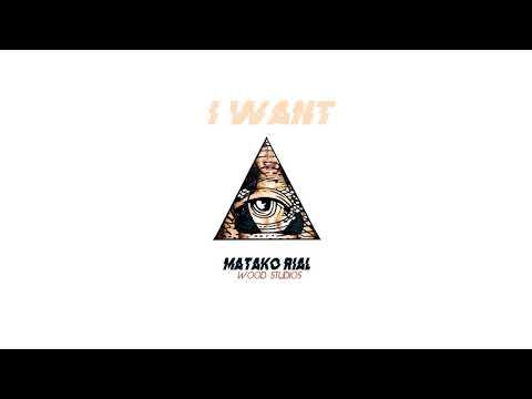 Matako rial - I want - Prod.Wood studios® thumbnail