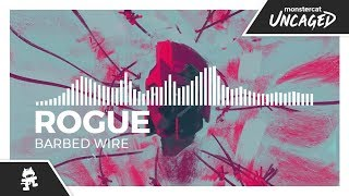 Rogue - Barbed Wire [Monstercat Release]