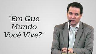 """""""Em Que Mundo Você Vive?"""" - Sérgio Lima"""