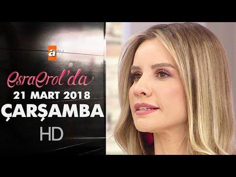 Esra Erol'da 21 Mart 2018 Çarşamba - 573. Bölüm
