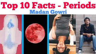 Top 10 Facts about Periods | Madan Gowri