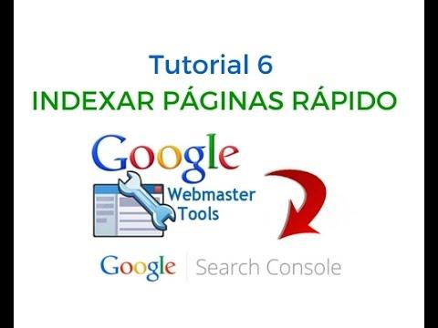 Tutorial 6: Como indexar una página en Google a la velocidad de la luz