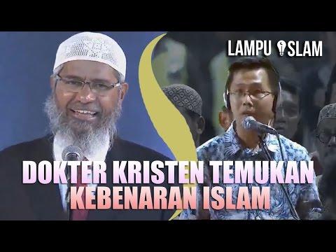DOKTER KRISTEN MENEMUKAN KEBENARAN ISLAM | Dr. Zakir Naik