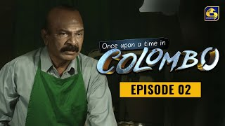 Once upon a time in COLOMBO ll Episode 02 ||  17th October 2021