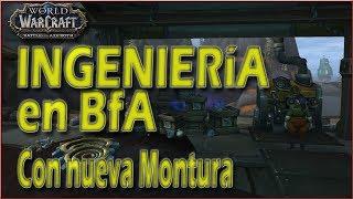 INGENIERÍA en Battle for Azeroth   La ÚNICA con MONTURA