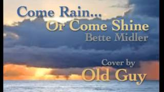 Watch Bette Midler Come Rain Or Come Shine video
