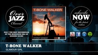 Watch Tbone Walker Glamour Girl video