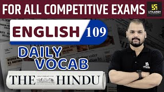 Daily The Hindu Vocab #109 | 04 December 2019 | For All Competitive Exams | By Ravi Sir