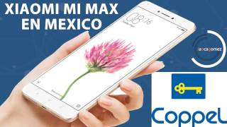 Xiaomi Mi Max en Coppel México