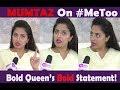 'Bold' Statement By Bold Queen Of #BiggBoss2   #Mumtaz   #MeToo   #MumtazArmy   #ThalaiviMumtaz  
