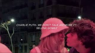 Charlie Puth- We don't talk anymore ft Selena Gomez ( s l o w e d )
