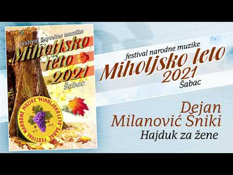 """Dejan Milanovic Sniki - Hajduk za zene - """"Miholjsko leto 2021"""" (Audio 2021)"""