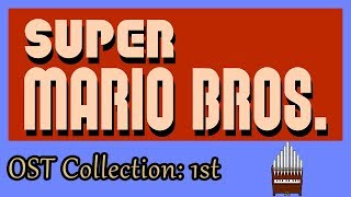 Super Mario Bros. OST Collection (1st Movement) Organ Cover