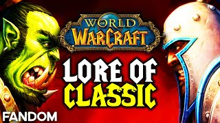 World of Warcraft Classic Lore Explained [The Story of Warcraft]