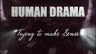 "HUMAN DRAMA ""Trying to make Sense"" LIVE MEXICO CITY"
