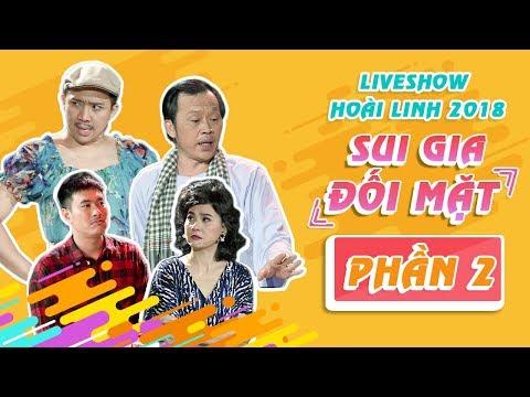 Liveshow Hoài Linh 2018 SUI GIA ĐỐI MẶT Phần 2 - NSƯT Hoài Linh ft Ngọc Giàu, Trấn Thành, Cát Phượng | sui gia đối mặt