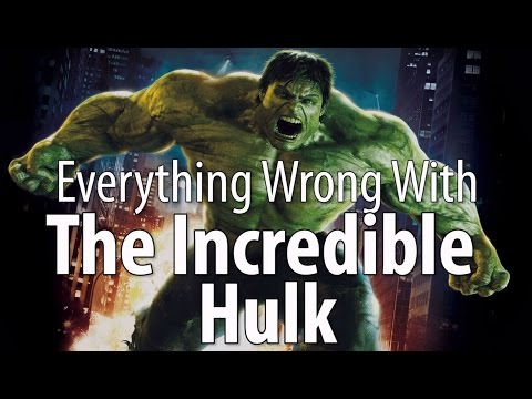 Everything Wrong With The Incredible Hulk