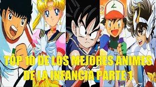 TOP 10 DE LOS MEJORES ANIMES DE LA INFANCIA PARTE 1