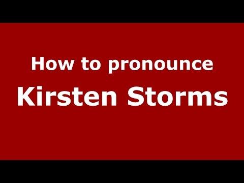 How to pronounce Kirsten Storms (American English/US)  - PronounceNames.com