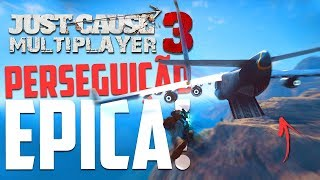 PERSEGUIÇÃO MAIS ÉPICA DO MUNDO!  - Just Cause 3 Multiplayer