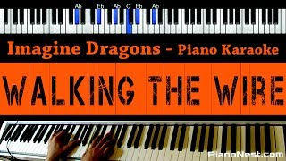 Imagine Dragons Walking The Wire Piano Karaoke Sing Along Cover with Lyrics