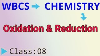 Class-:8 WBCS Main Chemistry  || Oxidation & Reduction ||   WBCS Special Class