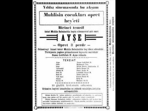 Muhlis Sabahattin Ezgi (1890-1947) - Ayşe Opereti - 1.Perde