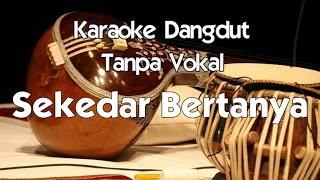 download lagu Karaoke Dangdut - Sekedar Bertanya gratis