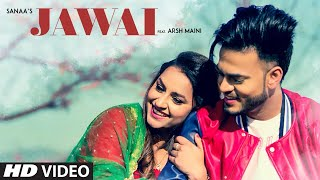 Jawai: Sanaa (Full Song) Goldboy | Navi Ferozepur Wala | Latest Punjabi Songs 2018